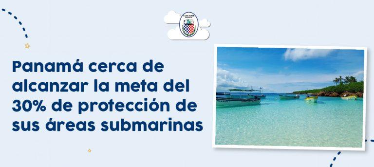 Panamá cerca de alcanzar la meta del 30 % de protección de sus áreas submarinas